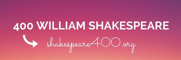 400 WILLIAM SHAKESPEARE shakespeare400.org